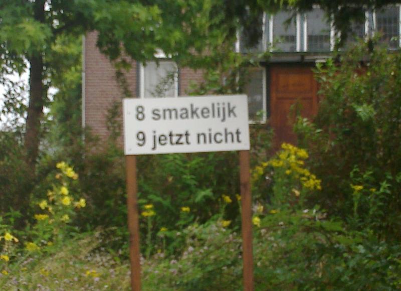 """8 smakelijk, 9 jetzt nicht"" sign"